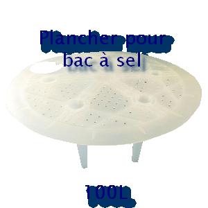 Plancher pour bac à sel 100L